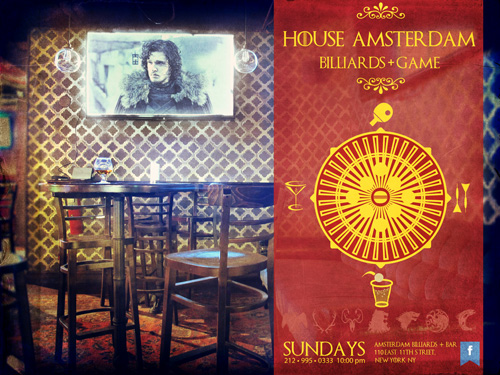 House AMSTERDAM BILLIARDS + GAME OF THRONES